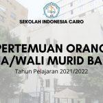 PERTEMUAN ORANG TUA/WALI MURID BARU SEKOLAH INDONESIA CAIRO TAHUN PELAJARAN 2021/2022
